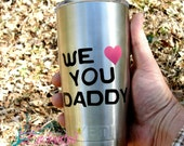"Yeti with ""We Love You Daddy"" Yeti Label, Yeti Products, Custom Yeti Rambler, Yeti Rambler 20 Oz, Yeti Tumbler Decal For Men"