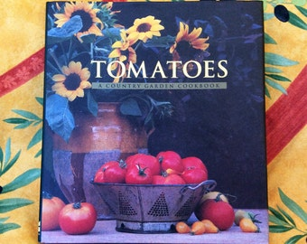 Tomatoes: A Country Garden Cookbook by Jesse Ziff Cool, 1994, Vintage Cookbook, Vintage Books, Hardcover, Cooking, Recipes, ISBN 0002553430