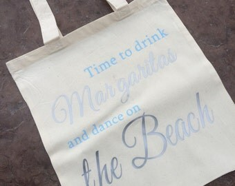 Time to drink Margaritas and dance on the beach Wedding welcome bag, destination wedding welcome tote, custom wedding beach tote, welcome