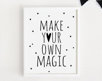 Digital Download Print For baby Make your own magic Printable quotes Poster Black and White simple word Cute Nursery Wall art Decor