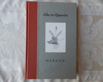 Ode to Opposites Pablo Neruda First Edition 1995, Romantic Poetry, Valentine's Day