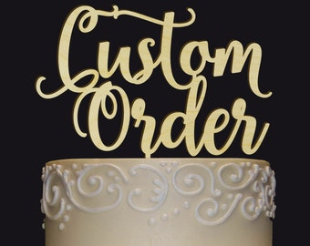 YOUR Cake Topper IDEA! Your CUSTOM Wedding-Anniversary-Bridal Shower-Birthday-Retirement-Any Occasion Cake Topper. Custom Design.