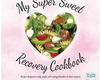 My Super Sweet Recovery Cookbook ~ Anorexia Recovery Book, Beating Eating Disorders, Nicola Davis Book, Eating Disorder, Mental Health Gifts