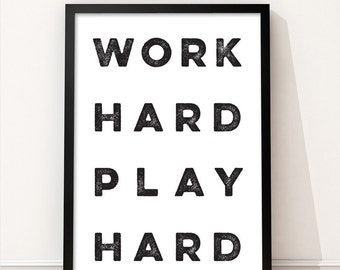 Work Hard Play Hard Poster digital download design ready for printing