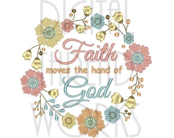 Christian Faith Spiritual Embroidery Design for 4x4, 5x7, and 6x10 inch hoops. Instant Download. Inspirational Flowers Frame