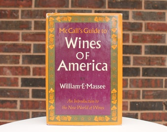 Wines Of America - Vintage Book - Vintage Wine - Wine Connoisseur - William E Massee - McCalls - Vineyard - 1970