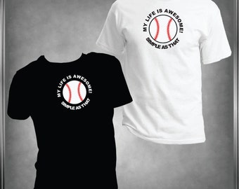 My Life is Awesome Baseball Spirit Wear T -Shirt Ladies or Men's, All Adult Sizes XS to 6XL (Color Choices)***