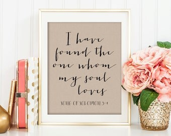 I Have Found The One Whom My Soul Loves, Solomon 3:4, Song of Solomon, Wedding Sign, Wedding Printables, Solomon, My Soul Loves, Bible Sign