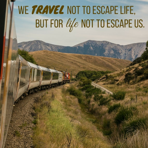Travel Escape Quotes: Quote On Canvas: We Travel Not To Escape Life But For Life