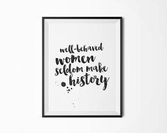 Printable poster, Well behaved women seldom make history, Typography art, Watercolor poster, Scandinavian poster, Motivational poster