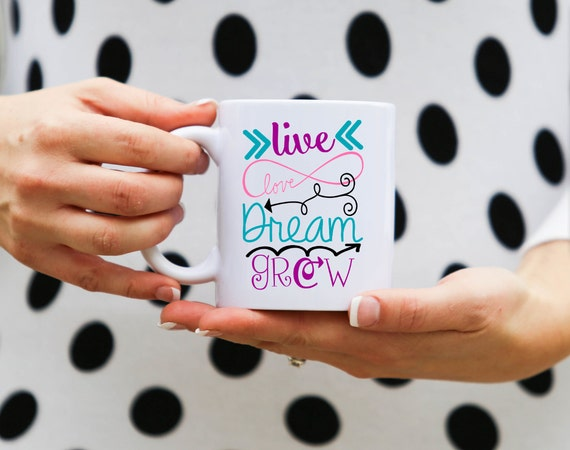 Live Love Dream Grow | Message Mugs | 11 oz.