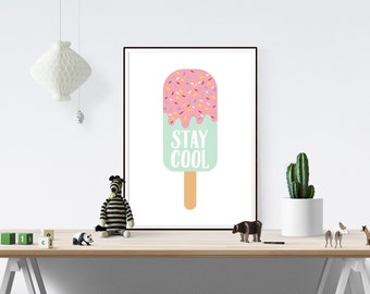 Stay Cool Print // Print, Ice Lolly, Stay Cool, Nursery, Nursery Decor, Baby Gifts, Newborn, Pastel,  Baby Shower, Baby, Ice cream