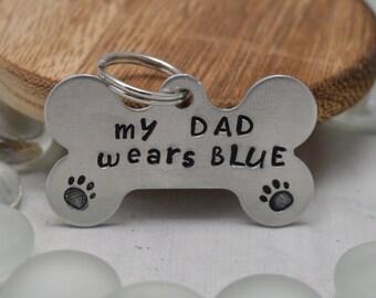 My Dad Wears Blue, Hand Stamped, Bone Pet ID, Bone Dog Tag, Dog ID, Policeman Dog, Back The Blue, Police Lives Matter, Blue Lives Matter
