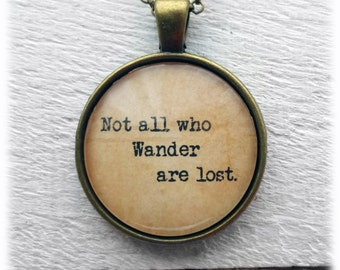 """J.R.R Tolkien """"Not all who wander are lost."""" Pendant & Necklace"""
