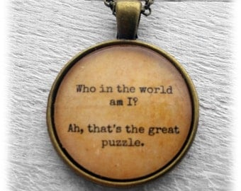 """Alice in Wonderland """"Who in the world am I? Ah, that's the great puzzle."""" Pendant and Necklace"""