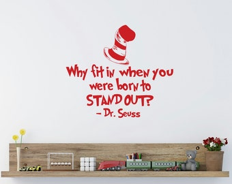 Dr Seuss Quotes Why Fit In When You Were Born To Stand Out Vinyl Wall Decal Kids Room Playroom Nursery Classroom Inspirational Quote Q286