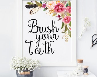 Brush Your Teeth Floral Bathroom Printable, Floral Bathroom Wall Art, Bathroom Rules, Printable Wall Art, Printable Bathroom Sign, Wall Art