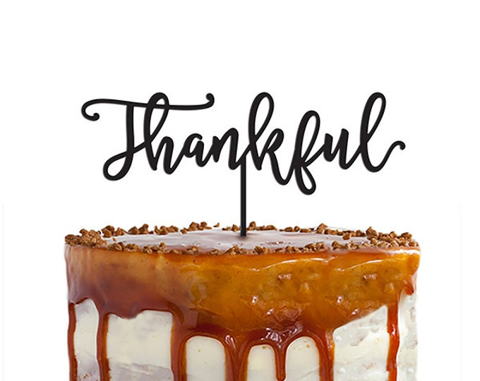 Thanksgiving Cake Topper - Thankful - Acrylic or Wood