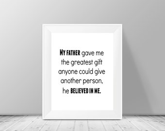 "Dad gifts,""My FATHER Believed In Me"" Quote by Jim Valvano, 8x10 Typography Print, Gift for Dad, Instant Download, Black & White Poster"
