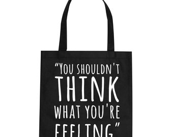 "Lyric tote bag- ""You shouldn't think what you're feeling"" - Death Cab For Cutie"