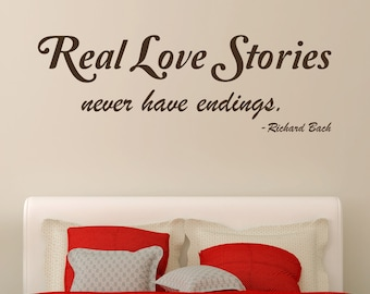 Real Love Stories Never Have Endings- Vinyl Wall Decal Quote