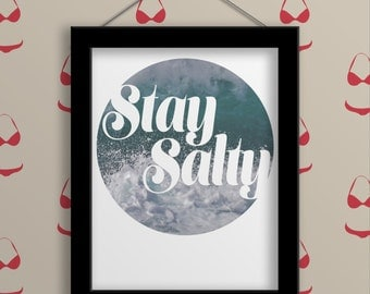 Stay Salty Print - Minimalist. Home Decor. Wall Art. Typography Art. Wall Decor. Typography Poster. Funny. Gift. Print. Ocean. Beach. Wave.
