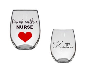 Nurse Wine Glass, RN Wine Glass, Drink With A Nurse, Stemless Wine Glass, Personalized Wine Glass, Party favors