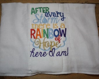 Rainbow Baby Burp Cloth Embroidered After Every Storm There is a Rainbow of Hope Here I am