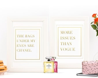 LOWEST PRICE on Etsy!  2 GOLD Foil Fashion Quote Prints   Printable Art   More issues than vogue   The bags under my eyes are chanel  