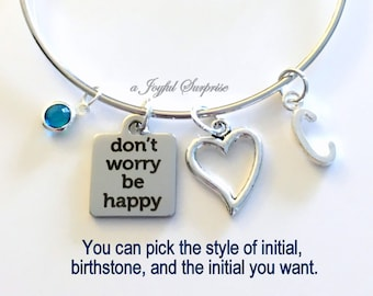 Don't Worry Be Happy Bracelet, Dont Worry Gift, Cheer up Present for Friend Choose Jewelry Silver Charm Bangle initial letter birthstone her