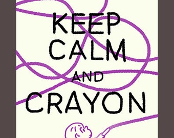 Keep Calm and Crayon - 11 x 17 poster