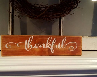 Thankful~Rustic Wood Sign~Thankful Wood Sign~Thanksgiving Decor~Gifts~Thanksgiving~Fall Decor~Rustic Thankful Sign~Rustic Fall Sign~Fall
