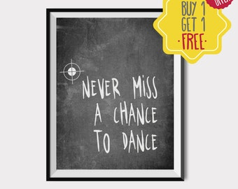 Dance print,Blackboard signs,Dance quotes for wall,Dance teacher gifts,Printable wall art,Quote wall decor,Downloadable quotes,8x10 print