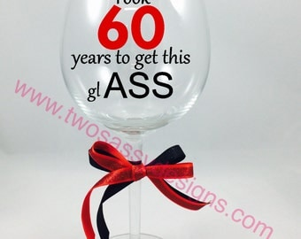 60 Birthday Glass, 60th Birthday Wine Glass, 60th Glass, Custom 60th Birthday Wine Glass, Custom Birthday Glass, Birthday Wine Glass