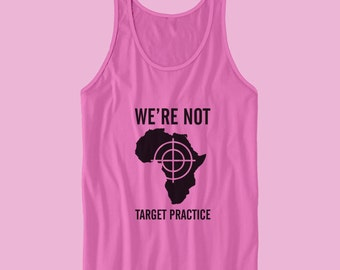 We're Not Target Practice Tank Top -  Black Lives Matter, Black Power Shirt, Police Shooting, RIP Alton Sterling, RIP Philando Castile
