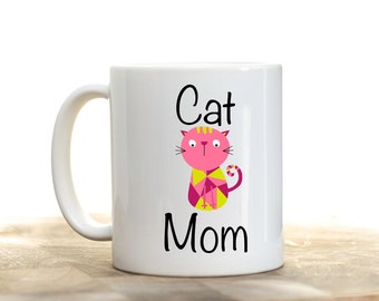 Cat Mom, Cat Mom Mug, Cat Mug, Cat Owner Gifts, Pet Owner Gift, Mother's Day Mug, Mother's Day Gift,  Cat Mommy, Cat Gift, Girlfriend Gifts