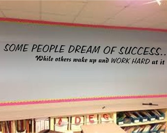 SOME PEOPLE DREAM  Of Success...While others wake up and work Hard at it !!