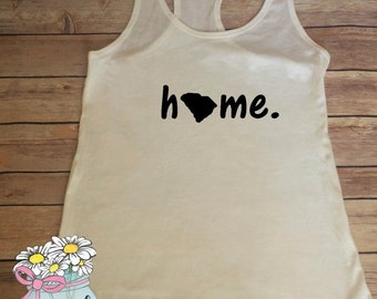Home Shirt - Home Tank Top - State Tank Top - State Shirt - Home State Shirt - Home State Tank Top - Home State - State Pride Shirt - SC