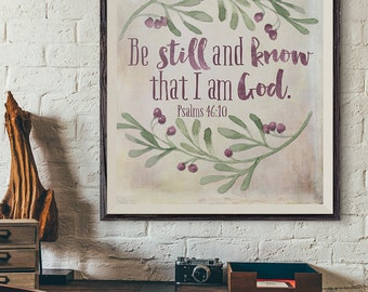 Printable Wall Art ~ INSTANT DOWNLOAD ~ Psalms 46:10 ~ Be still and know ~