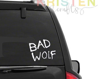 Bad Wolf * Doctor Who * Whovian * Car Window Decal * Sticker * Professional Grade * Outdoor Vinyl