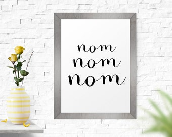 Poster, Wall Art, Hand Lettering, Nom Nom Nom, Kitchen Art, Typography Printable, Quote Wall Art, Inspirational Poster, Printable Quote