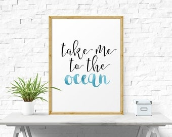 Wall Art, Take Me To The Ocean, Printable Art, Modern Art, Typography Print, Quote Art, Calligraphic Art, Typography Wall Art