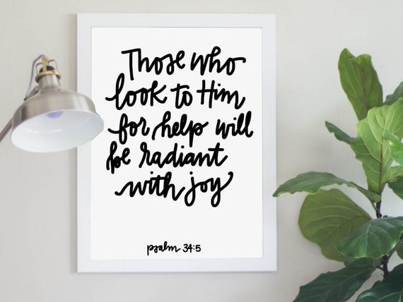 Those Who Look To Him For Help Will Be Radiant With Joy Psalm 34:5 Scripture Bible Verse Digital Download Instant Art Print