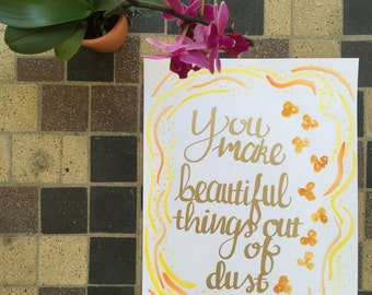 "Calligraphy ""You Make Beautiful Things"""