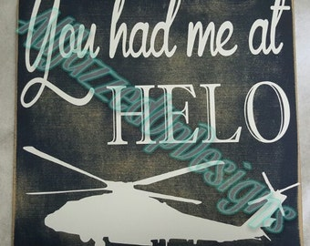 You Had Me At HELO Sign-Military Life- Squadron-Custom-Vinyl-Helicoptor-Wedding Gift-Home Decor-Personalize-Navy-Personlized