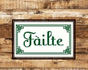 Fàilte - Scottish Gaelic Sign meaning 'Welcome' [Cross Stitch] **Download PDF Pattern Only**
