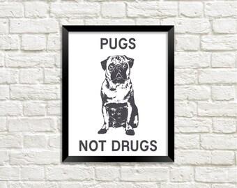 Pug Wall Print, Pug Printable, Pug Wall Art, Pugs Not Drugs, Pugs Not Drugs Print, Pug Digital Print, Pug Wall Decor, Pug Photo, Funny Pugs
