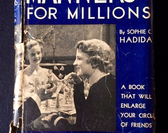 """Vintage 1932 Hardcover Book - """"Manners for Millions; A Correct Code of Pleasing Personal Habits for Everyday Men and Women"""" by Sophie Hadida"""