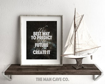 Motivational quote print Inspirational wall art print Man cave wall art Futuristic print The best way to predict the future is to create it