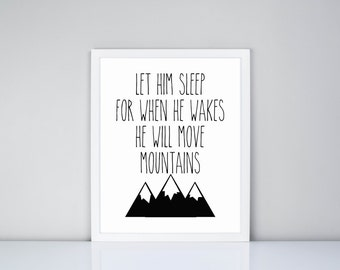 Let him sleep for when he wakes he will move mountains Printable, Digital Printable